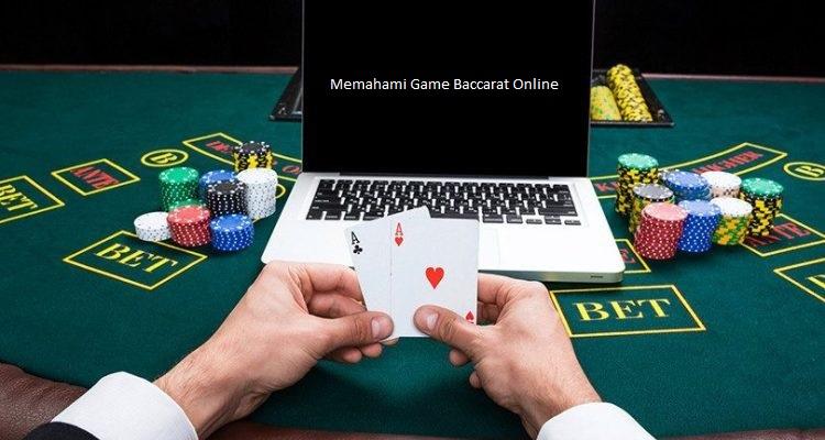 Memahami Game Baccarat Online