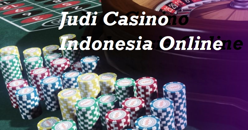 Judi Casino Indonesia Online
