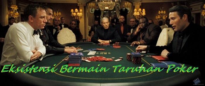 Eksistensi Bermain Taruhan Poker